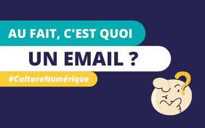 #CultureNumérique – Au fait, c'est quoi un e-mail ?